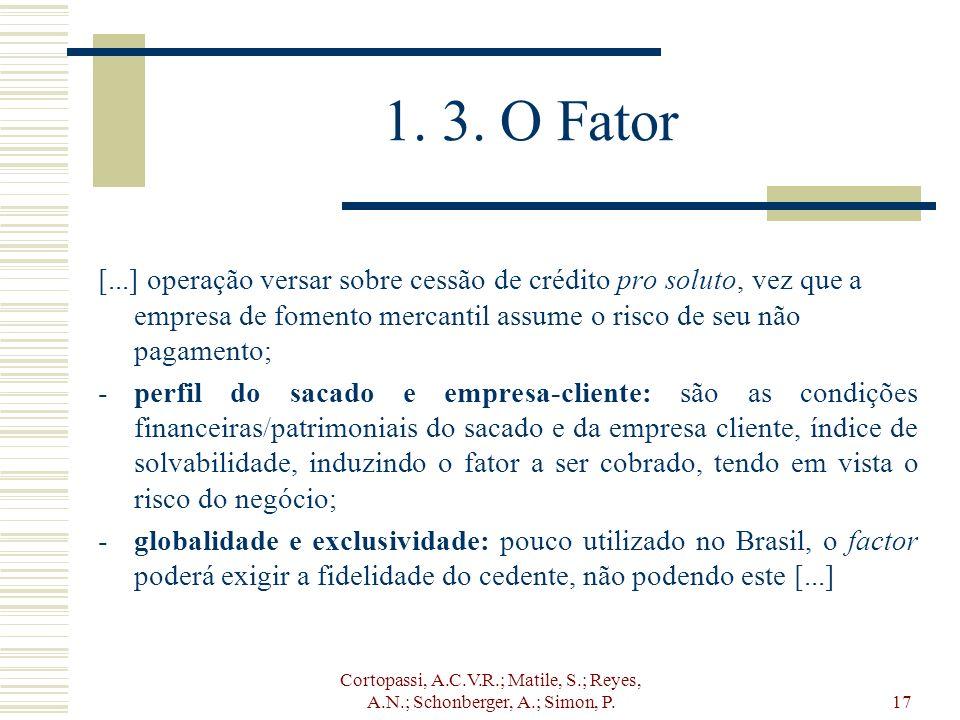 1. 3. O Fator [...] operação versar sobre cessão de crédito pro soluto, vez que a empresa de fomento mercantil assume o risco de seu não pagamento;